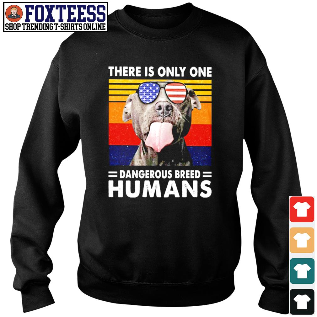 Pitbull there is only one dangerous breed humans american flag s sweater