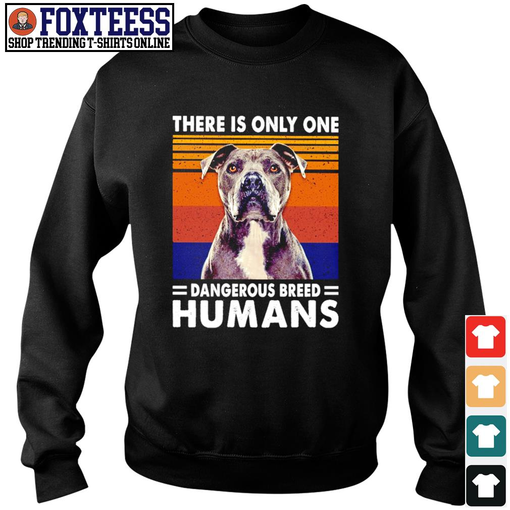 Pitbull there is only one dangerous breed humans vintage s sweater