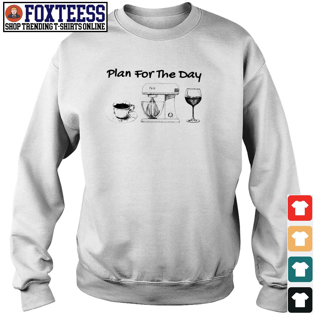 Plan for the day coffee baking wine s sweater