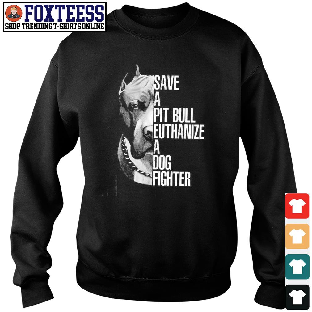Save a pitbull euthanize a dog fighter s sweater