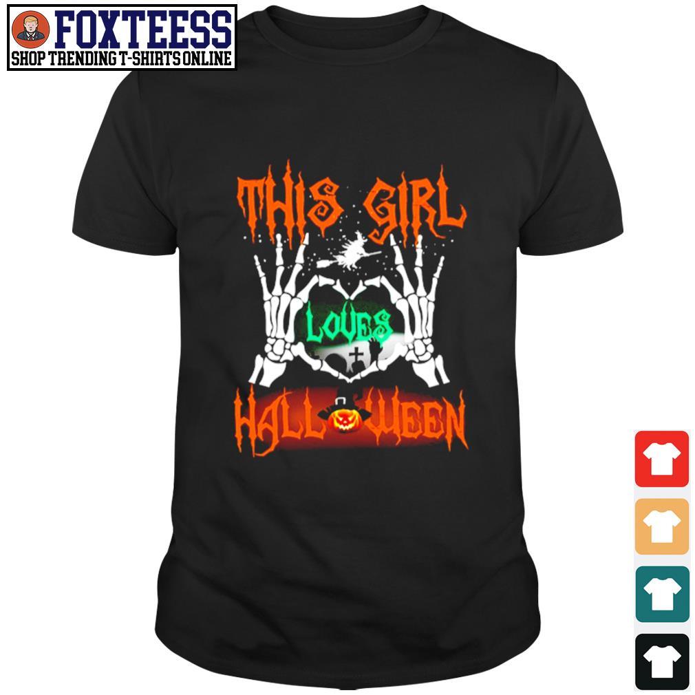 Skull hand this girl loves halloween shirt