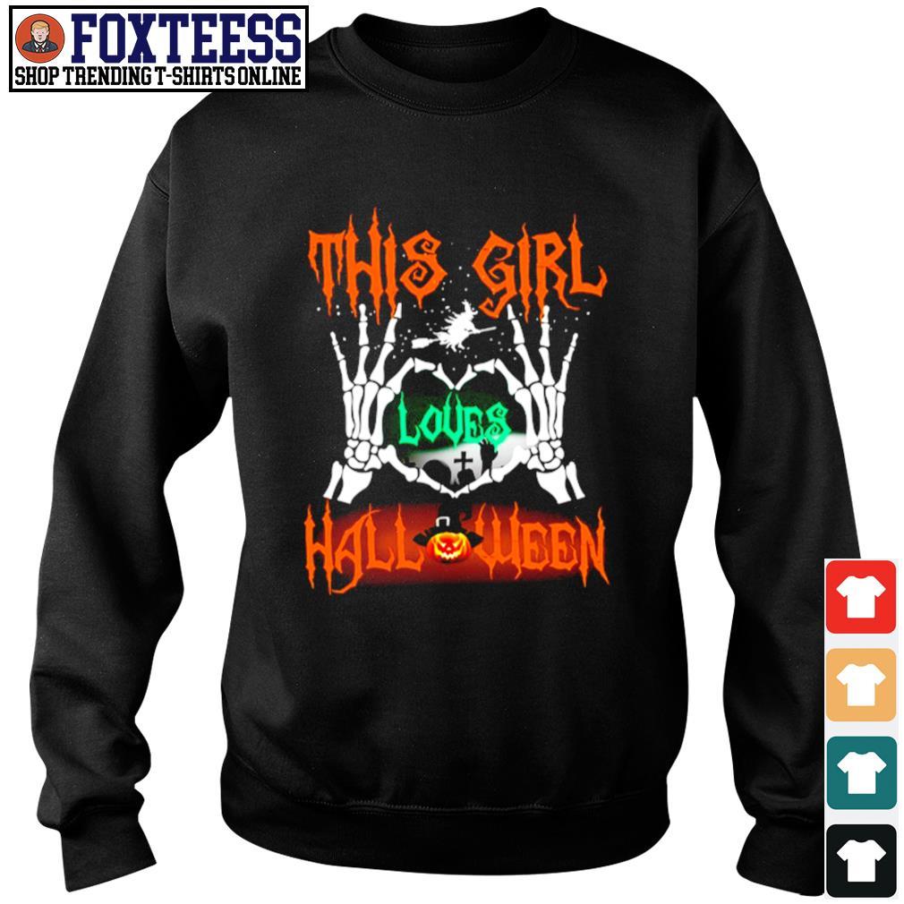 Skull hand this girl loves halloween s sweater