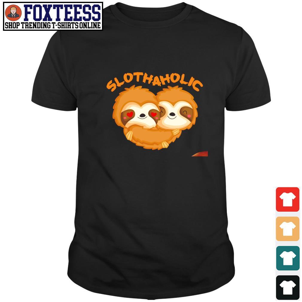 Sloth aholic love shirt