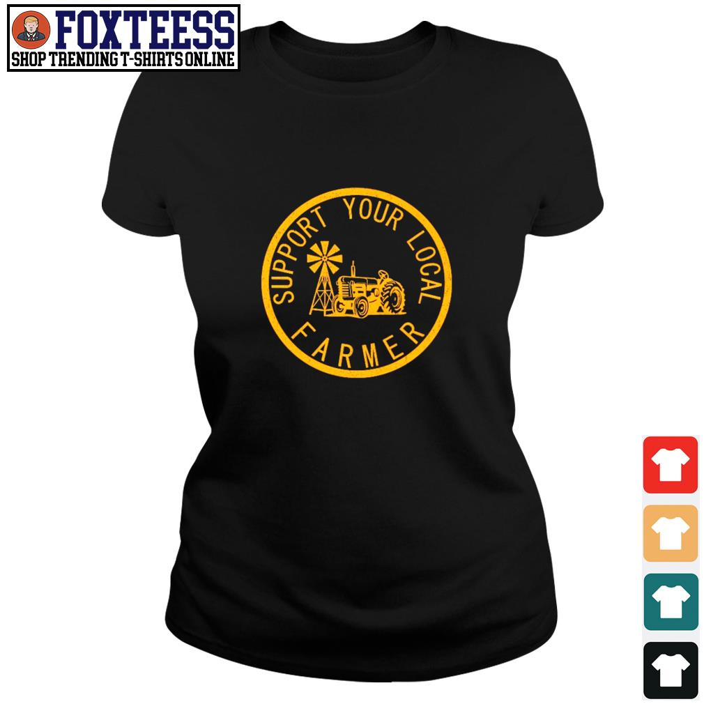 Support your local farmers s ladies-tee