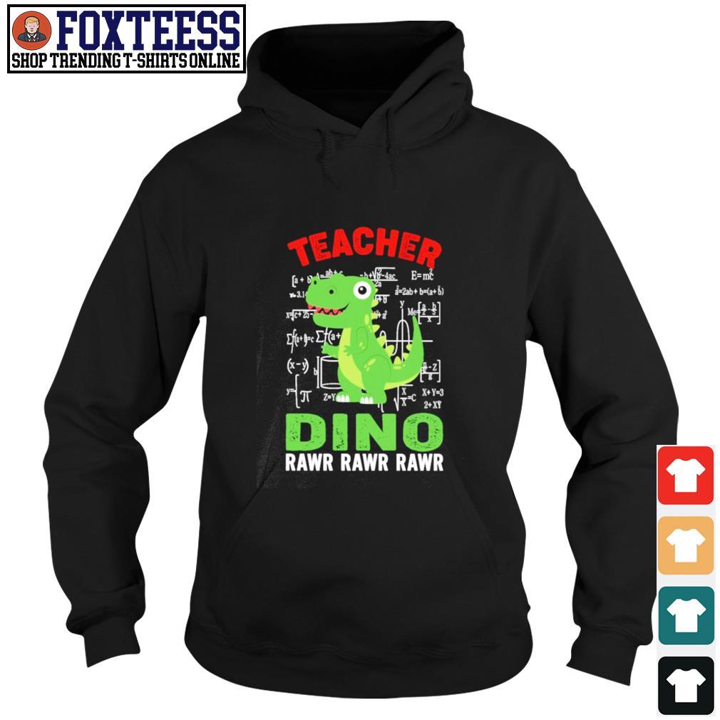 Teacher dino rawr rawr rawr s hoodie