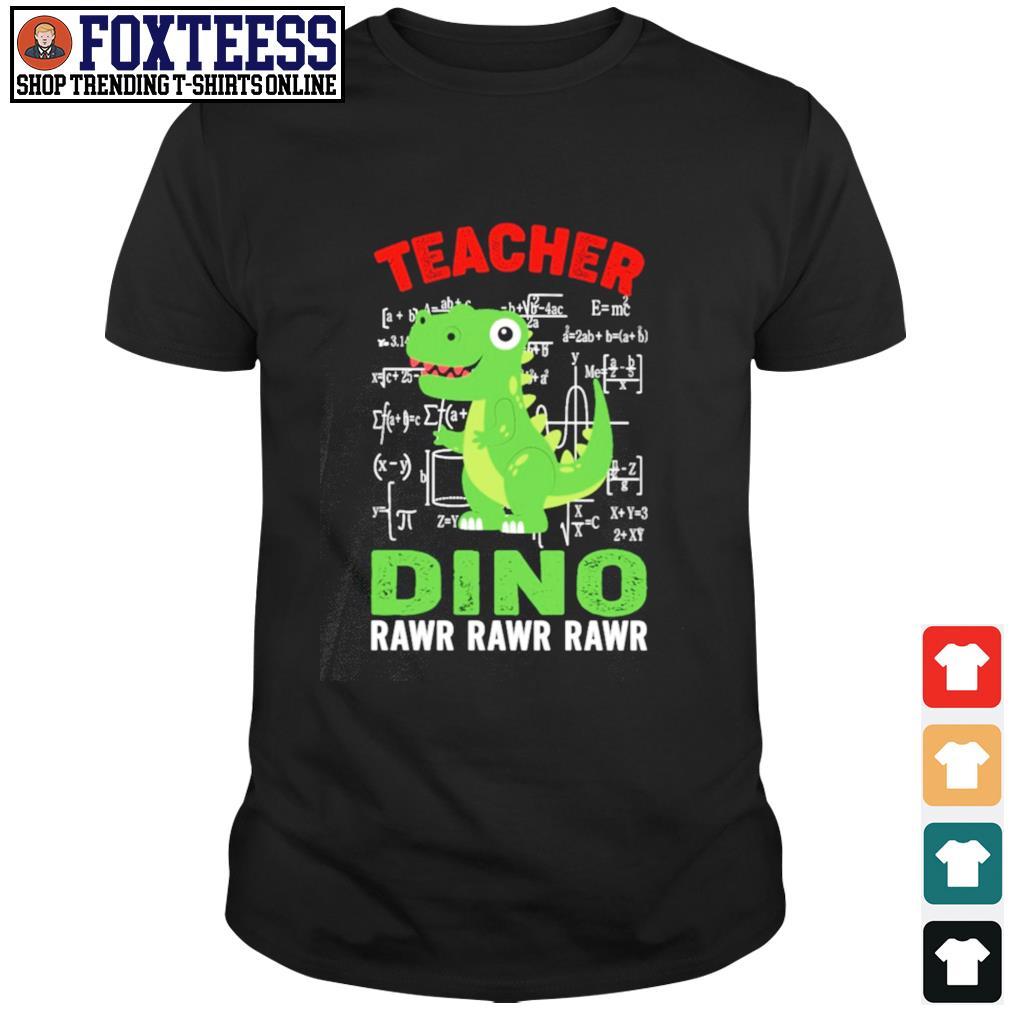 Teacher dino rawr rawr rawr shirt