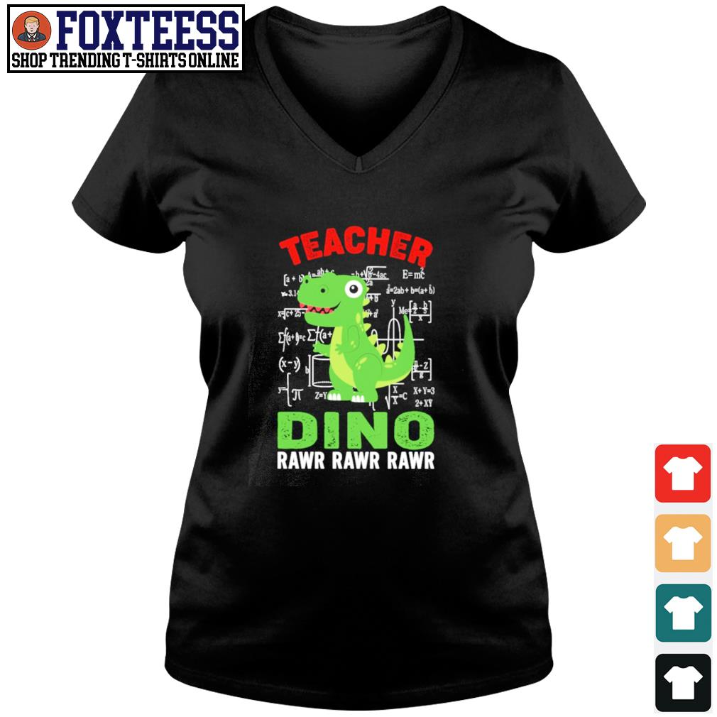 Teacher dino rawr rawr rawr s v-neck t-shirt