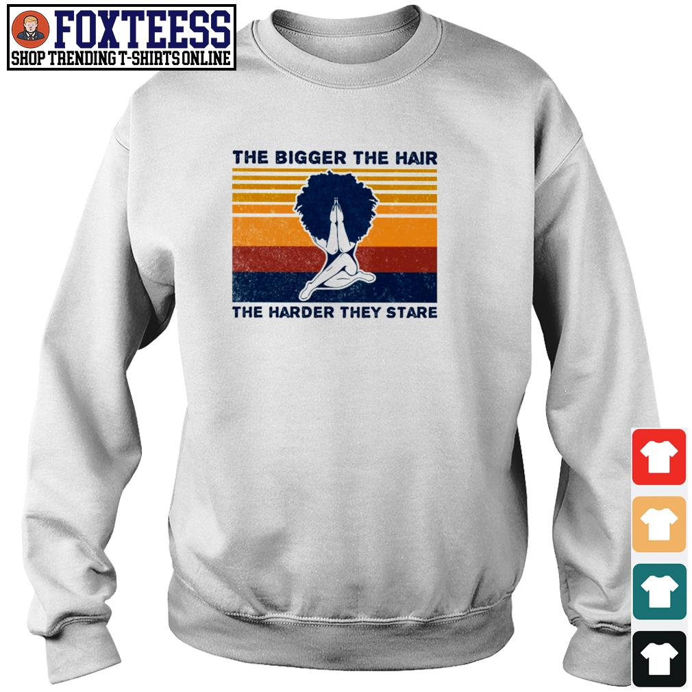 The bigger the hair the harder they stare afro hair vintage s sweater