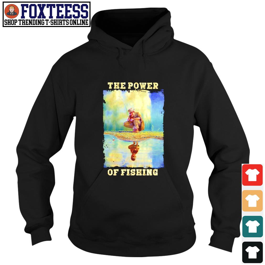 The power of fishing water reflection s hoodie