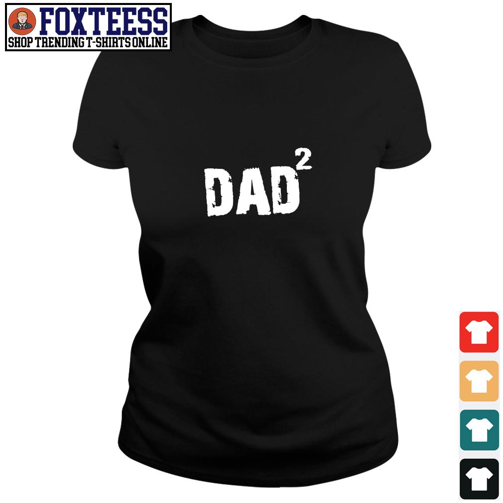 Times dad twice Daddy s ladies-tee