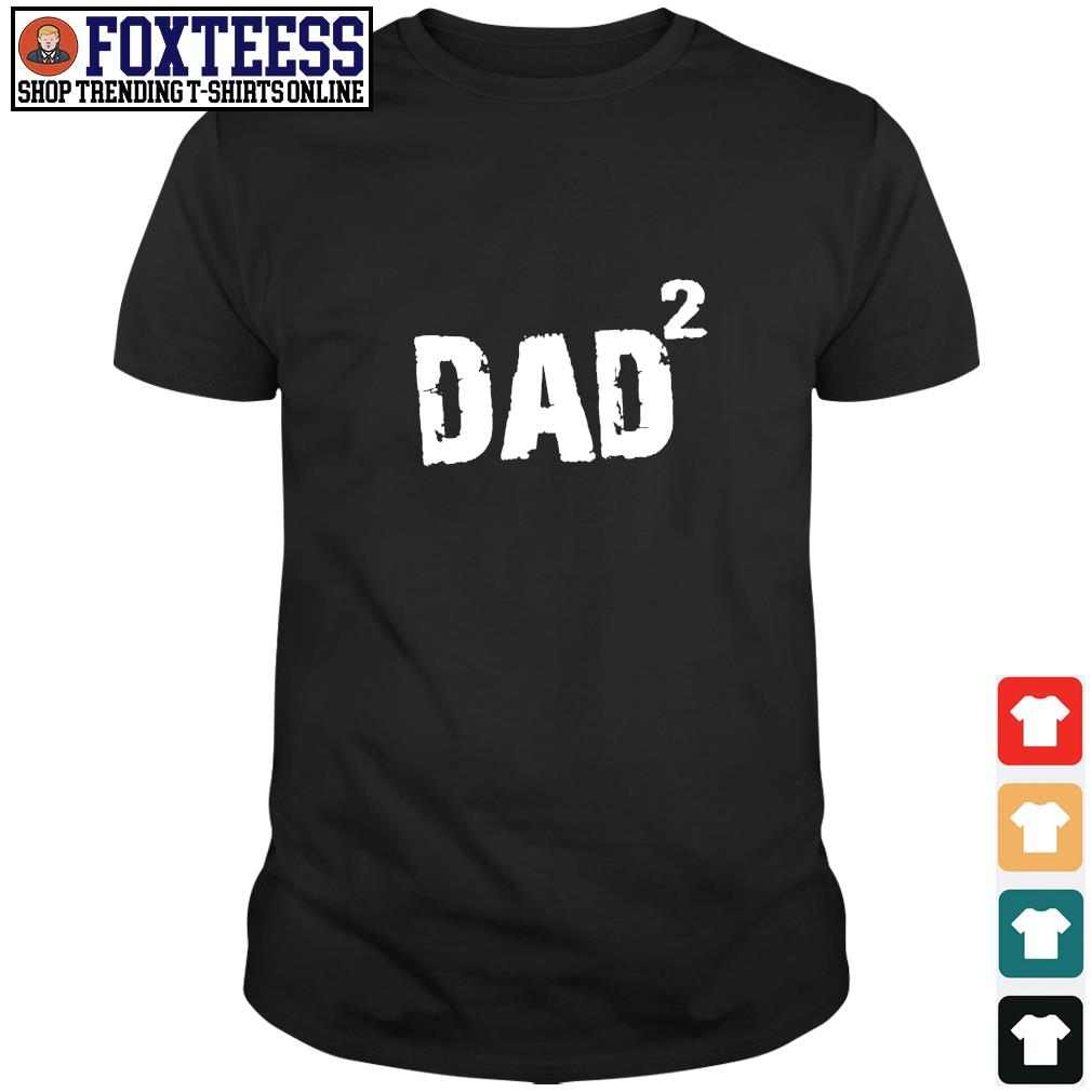 Times dad twice Daddy shirt