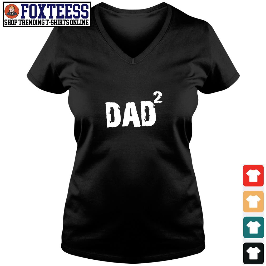 Times dad twice Daddy s v-neck t-shirt