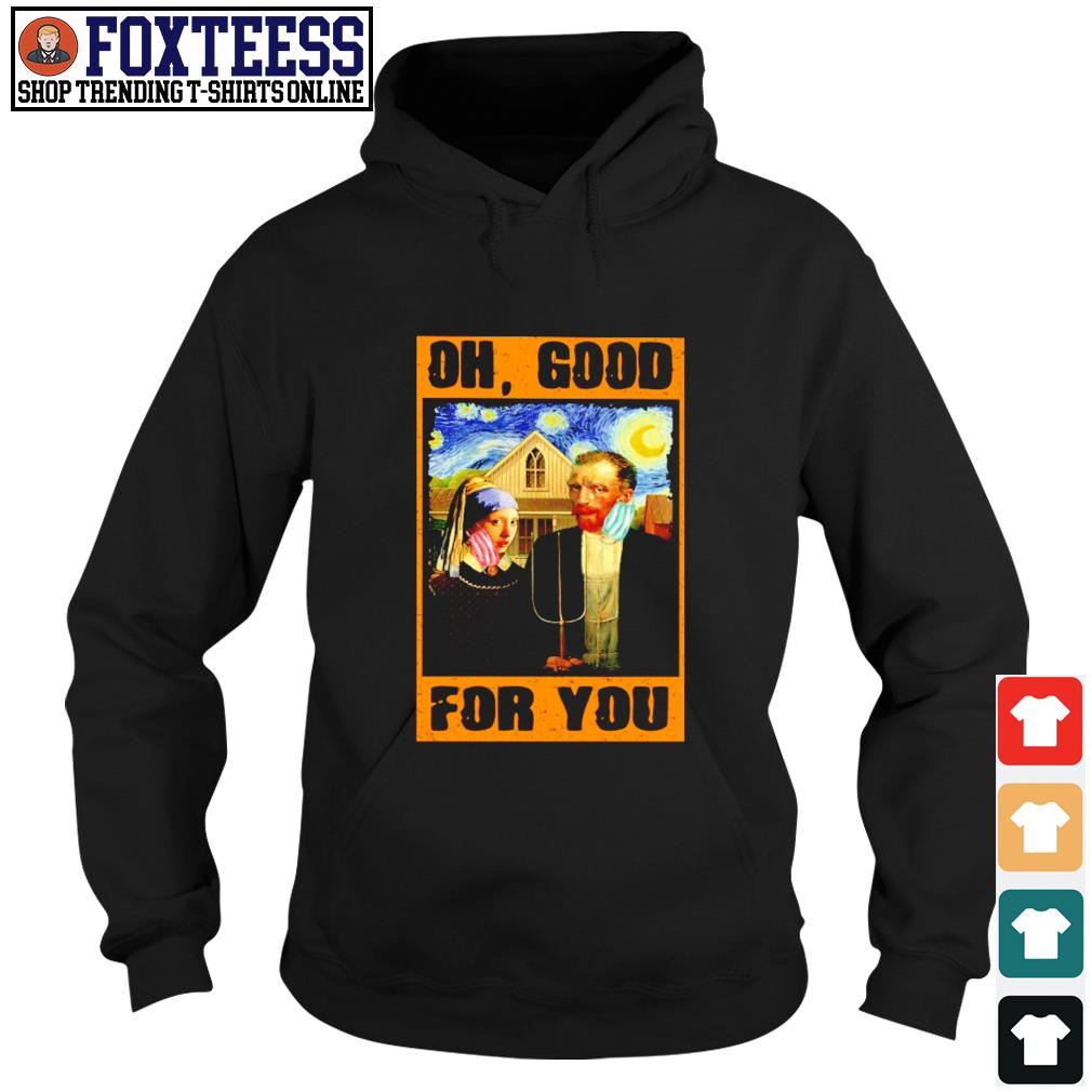 Van gogh mask oh good for you s hoodie