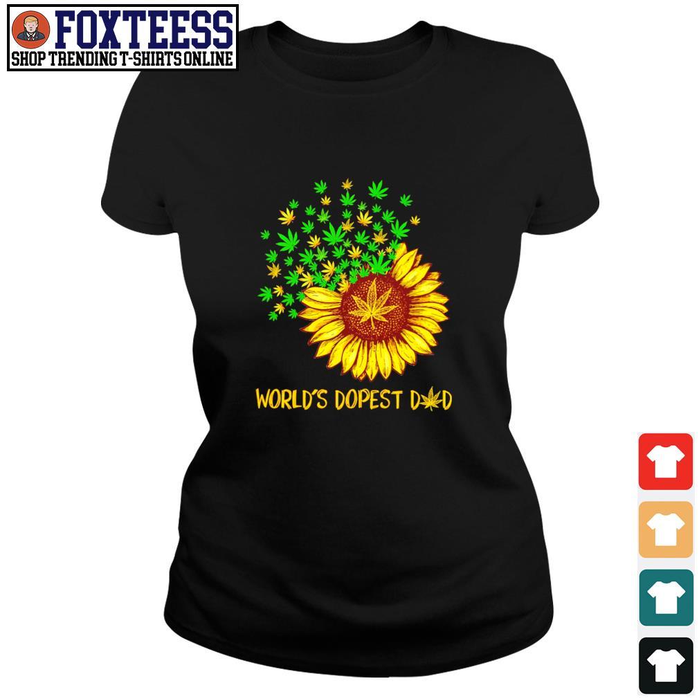 World's dopest dad sunflower weed s ladies-tee